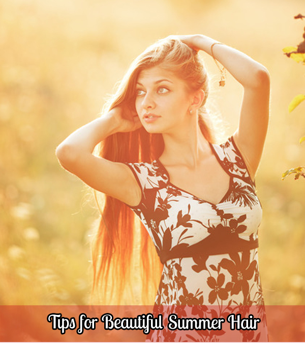 Tips for Beautiful Summer Hair