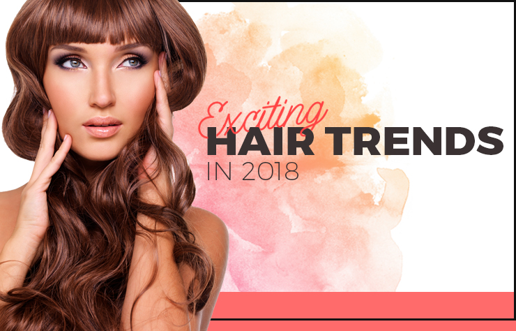 exciting hair trends 2018