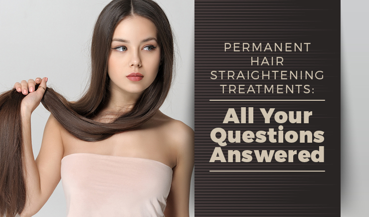 permanent hair straightening questions answered
